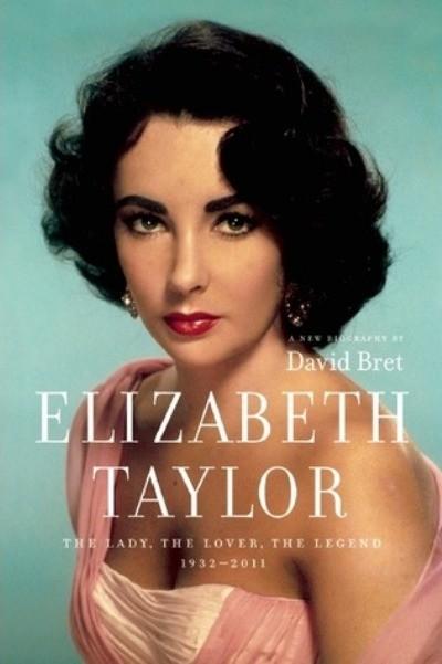 «Элизабет Тейлор: леди, любовница, легенда»