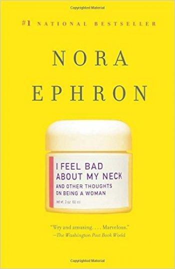 «Я ненавижу свою шею и другие мысли о женской доле», Нора Эфрон